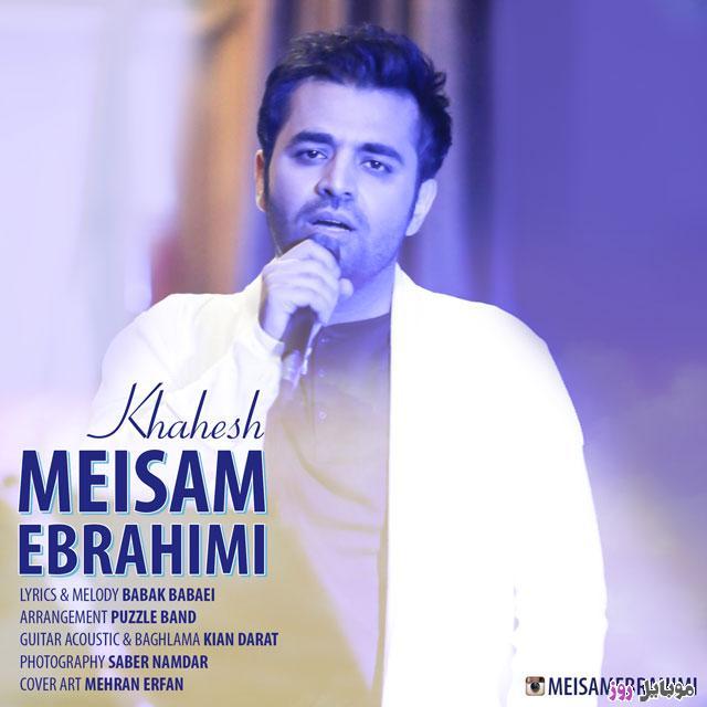 [عکس: Meysam-20Ebrahimi-20-20Khahesh.jpg]
